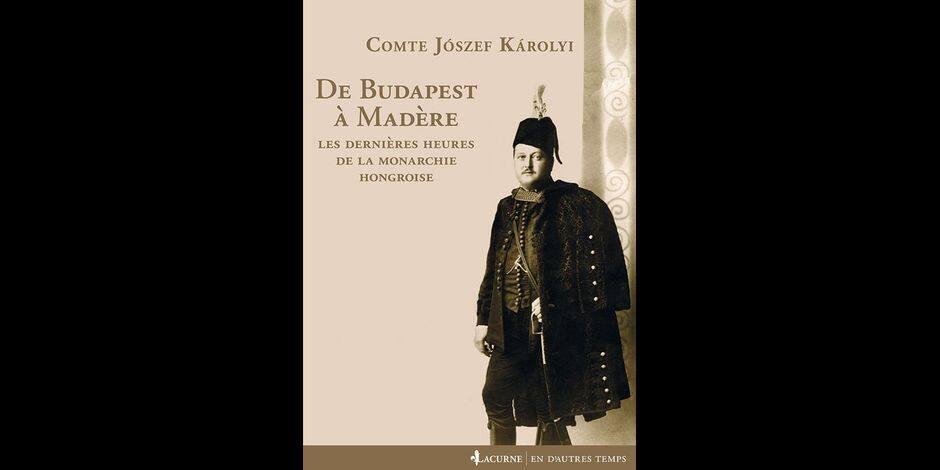 Mémoires d'un fidèle serviteur de la monarchie austro-hongroise