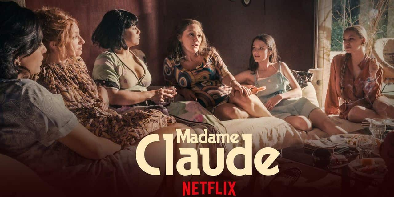 Madame Claude sur Netflix : le film sexe, drogue et politique qui fait pschittt